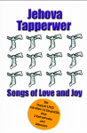 Jehova Tapperwer Songs of Love and Joy © 2006